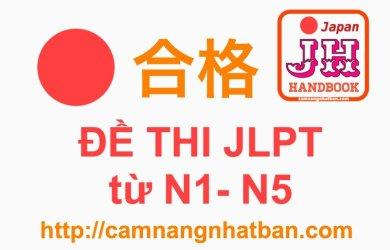Đề thi JLPT N1-N5 tổng hợp
