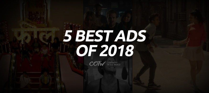 5 best ads of 2018 | Digital Campaigns