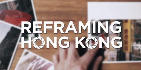 Reframing Hong Kong - Hong Kong Tourism Board