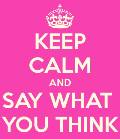 keep-calm-and-say-what-you-think-1
