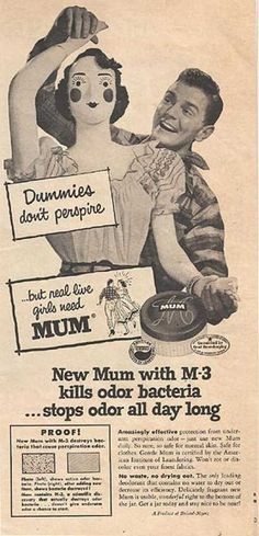 This was a real ad for the very first deodorant sold in the US: Mum