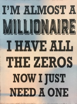 I'm Almost a Millionaire Sign