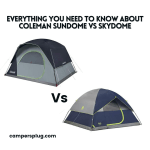 Everything You Need To Know About Coleman Sundome Vs Skydome
