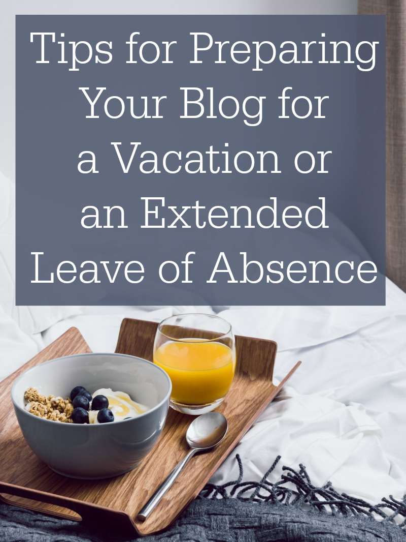 tips for preparing your blog for a vacation - campfire chic