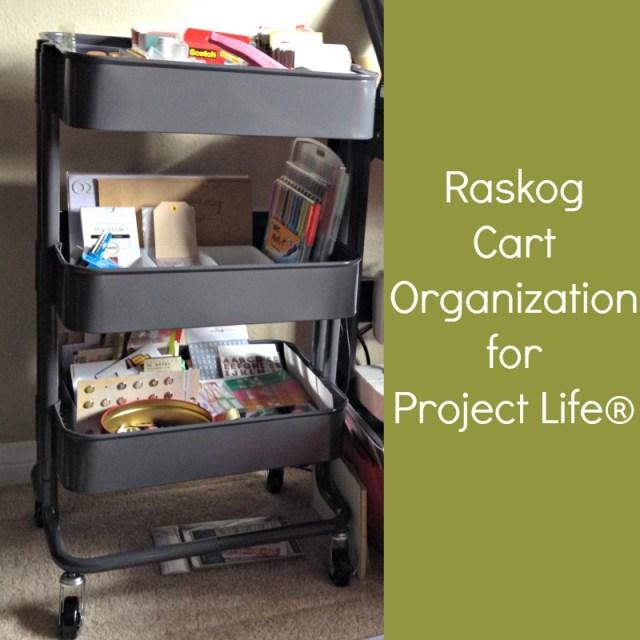 Raskog IKEA Cart for Project Life Organization - Campfire Chic