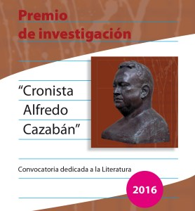 Premio Cronista Alfredo Cazabán 2016 v2.indd