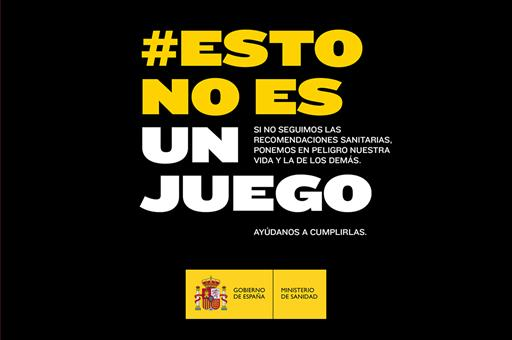 Sanidad lanza la campaña #EstoNoEsUnJuego para reforzar el cumplimiento de las medidas de protección frente al Covid-19.