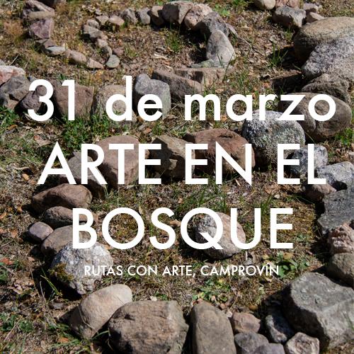 31 de marzo. ARTE EN EL BOSQUE
