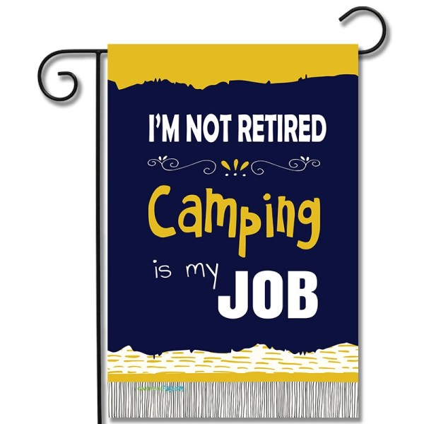 Campsite Flag I'm (Not) Retired Camping Is My Job