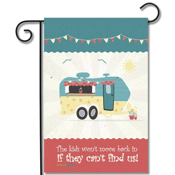 RV Garden Flag The Kids Won't Move Back In If They Can't Find Us Travel Trailer