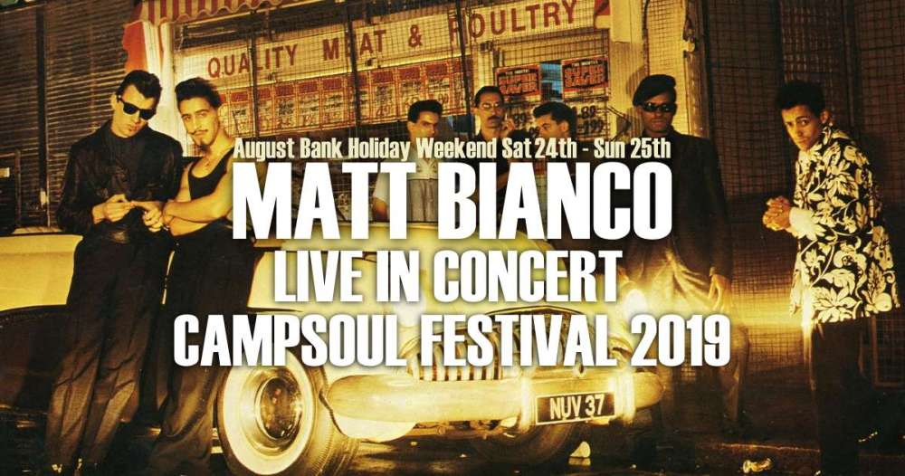 Matt Bianco Campsoul 2019