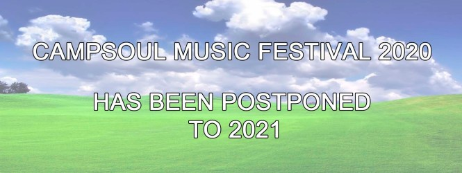 CAMPSOUL MUSIC FESTIVAL 2020 – UPDATE