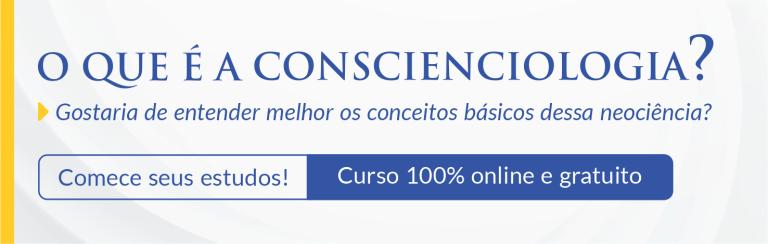 O que é a Conscienciologia?