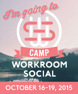 I'm going to Camp Workroom Social!