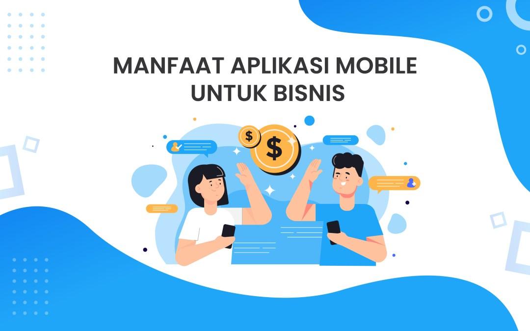 Manfaat Aplikasi Mobile Untuk Bisnis