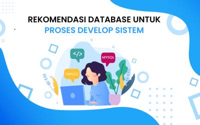 Rekomendasi Database Untuk Proses Develop Sistem