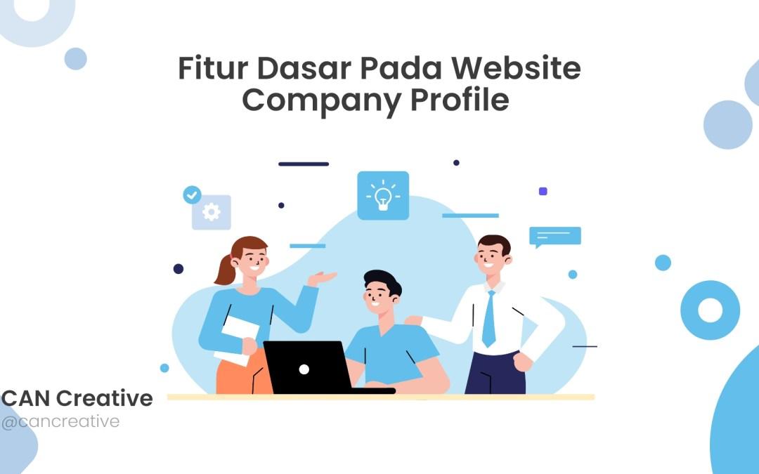 Fitur Dasar Pada Website Company Profile