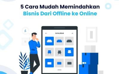 5 Cara Mudah Memindahkan Bisnis Dari Offline ke Online