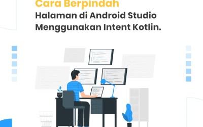 Cara Berpindah Halaman (Layout/Activity) di Android Studio Menggunakan Intent Kotlin