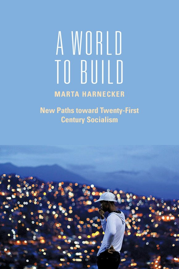 Cover of A World to Build: New Paths toward 21st Century Socialism