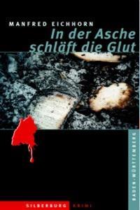 In der Asche schläft die Glut by Manfred Eichhorn