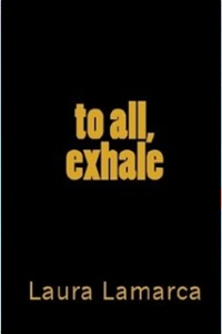 to all, exhale by Laura Lamarca