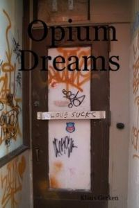 Opium Dreams by Klaus J. Gerken