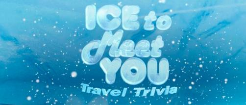LIVE's Ice To Meet You Travel Trivia Sweepstakes