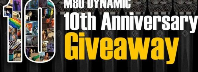 M80 Dynamic 10th Anniversary Giveaway