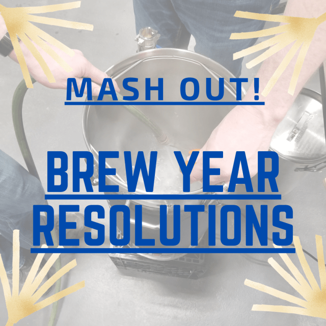 Mash Out!—Brew Year Resolutions