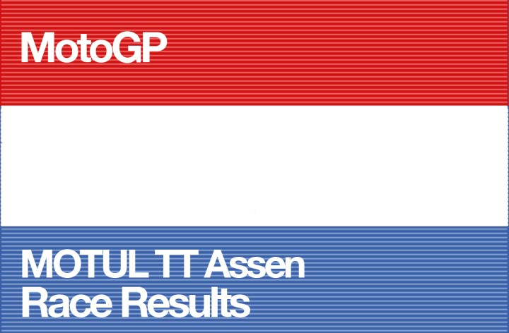 MotoGP Round 8 – MOTUL TT Assen Race Results