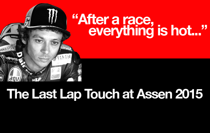 MotoGP Assen : The Last Lap Incident – Rossi's View