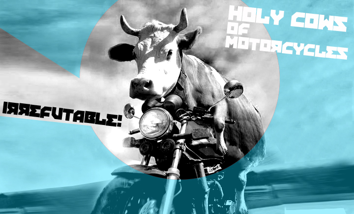 The Sacred Cows of Motorcycling