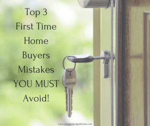 Top 3 First Time Home Buyer Mistakes!