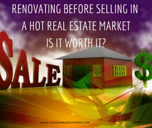 RENOVATING BEFORE SELLING IN A HOT REAL ESTATE MARKET