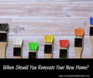 Reader question: When should you renovate your new home?