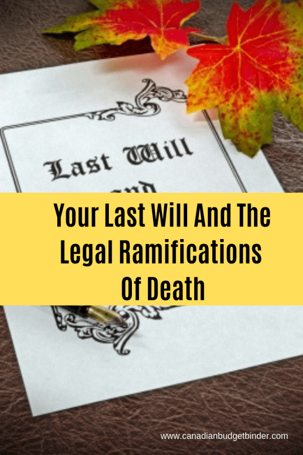 Your Last Will And The Legal Ramifications Of Death