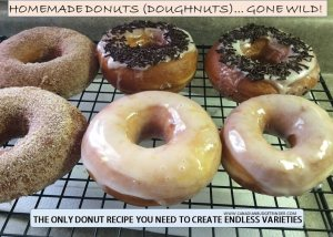 Homemade Donuts (Doughnuts)…Gone Wild!