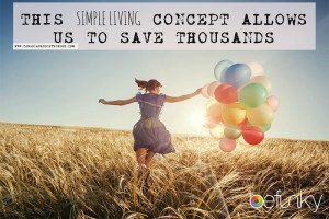 This Simple Living Concept Allows Us To Save Thousands