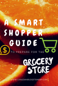 A SMART SHOPPING GUIDE FO PREPARE FOR THE GROCERY STORE