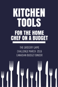 Must-Have Kitchen Tools For The Home Chef On A Budget : The Grocery Game Challenge 2016 #3 Mar 21-27