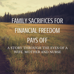 Family Sacrifices For Financial Freedom Pays Off