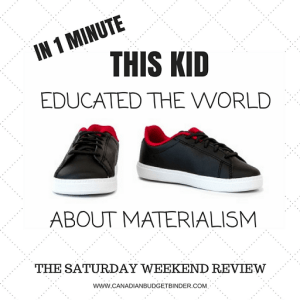 In 1 Minute This 10-year-old Educated The World About Materialism : The Saturday Weekend Review #184