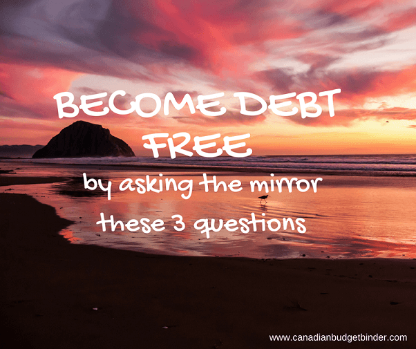 become-debt-freeby-asking-yourself-these-3-questions