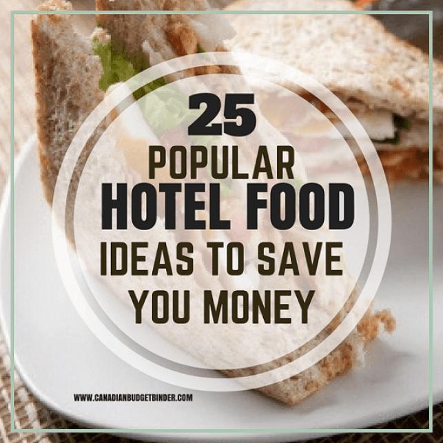 25 POPULAR HOTEL FOOD IDEAS