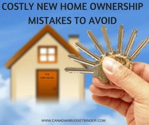 COSTLY NEW HOME OWNERSHIP MISTAKES TO AVOID