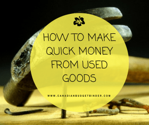 How To Make Quick Money From Used Goods