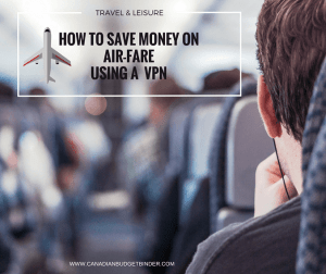 HOW TO SAVE MONEY ON AIR-FARE USING A VPN