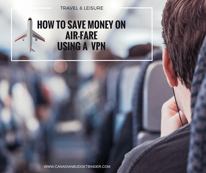 How to Save Money on Airfares Using A VPN