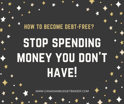 stop spending money you don't have quote debt free